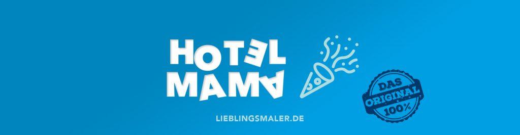 Hotel Mama Lieblingsmaler.de