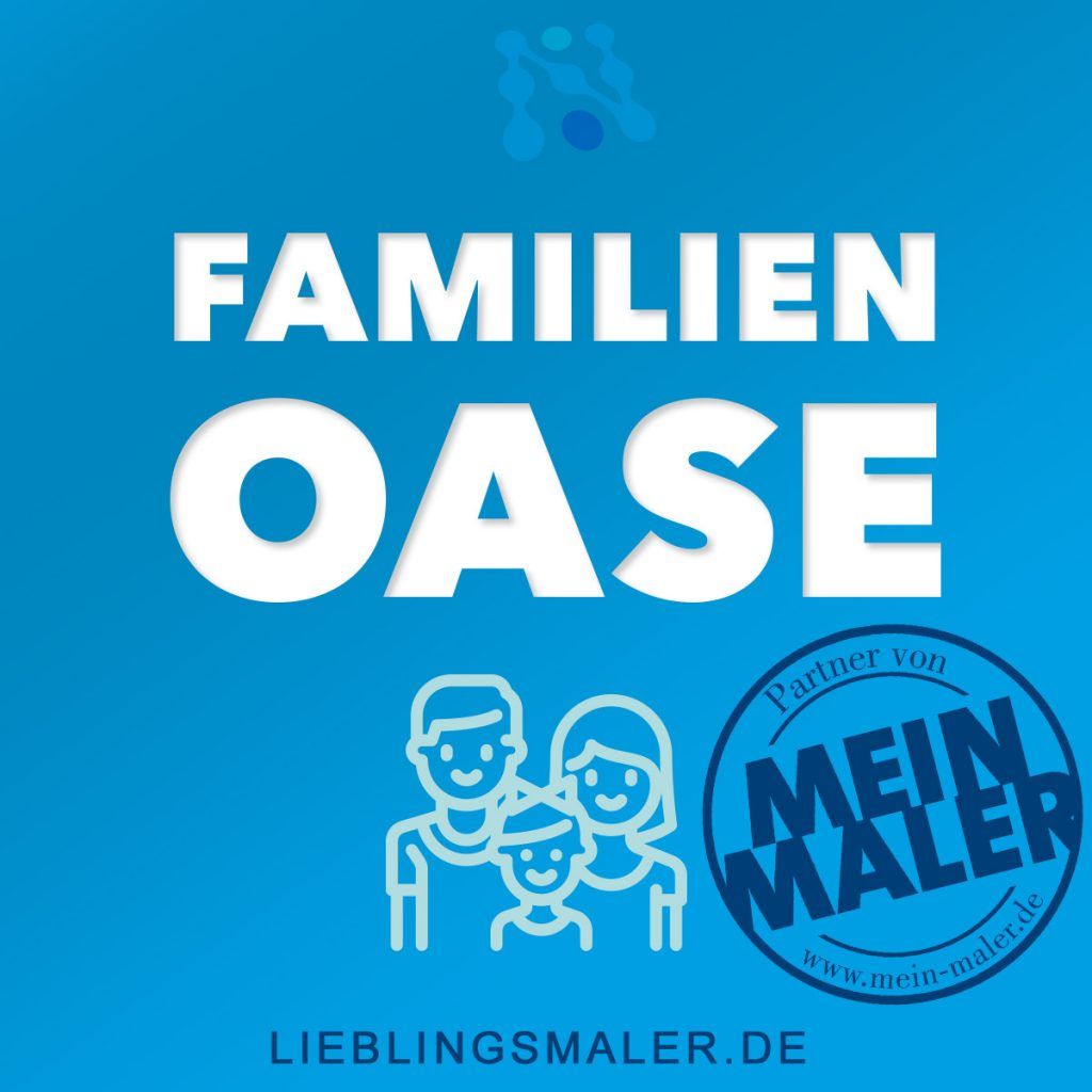 Familienoase - Lieblingsmaler - MeinMaler